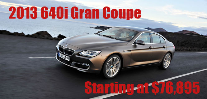 2013 BMW 640i Gran Coupe pricing starts at $76,895
