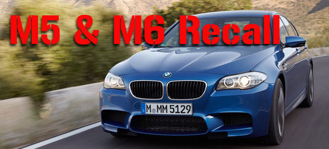BMW recalls 696 2013 M5s and M6s