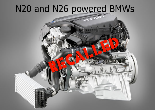 BMW recalls 3 series 5 series X1 X5 Z4 with N20 or N26 engine