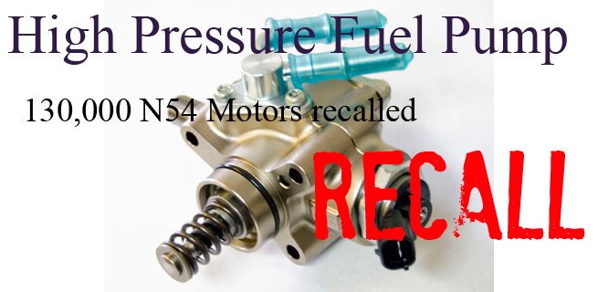 BMW Issues Recall of 130,000 N54 Motors with High Pressure Fuel Pump (HPFP)